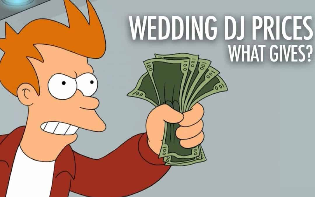 Wedding DJ Prices. What Gives? Why The Differences?