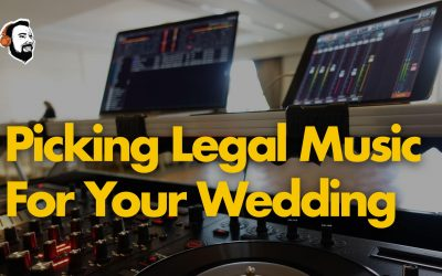 Picking Legal Music At Your Wedding.