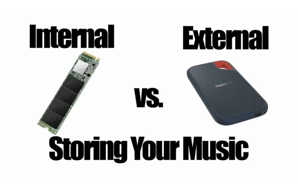 Internal vs. External. Storing your music.