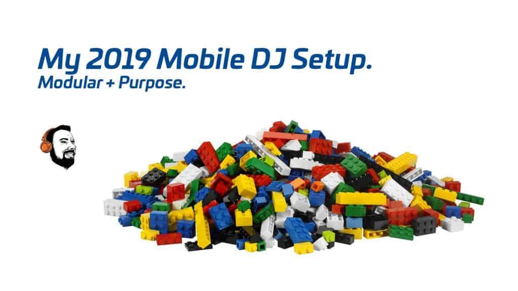 The 2019 Mobile DJ Setup. Modular + Purpose.