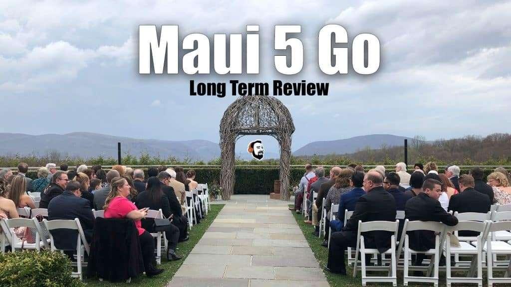 Maui 5 Go Long Term Review