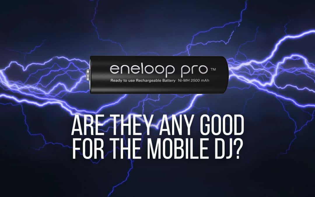 eneloop rechargeable batteries and the Mobile DJ